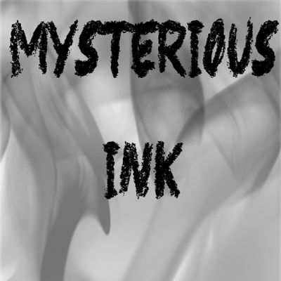 MYSTERIOUS INK